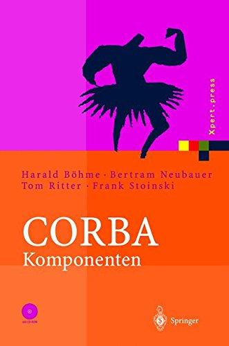 Download CORBA Komponenten: Effektives Software-Design und Programmierung (Xpert.press) (German Edition) ebook