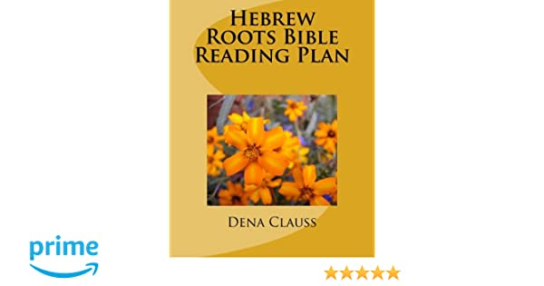 Hebrew Roots Bible Reading Plan: Thy Word is a lamp unto my