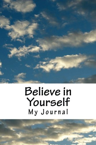 Download Believe in Yourself: A Personal Journal for Inspiration (A Notebook/Diary with 120 Lined Pages) pdf epub