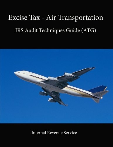 Excise Tax - Air Transportation: Irs Audit Techniques Guide (Atg) PDF