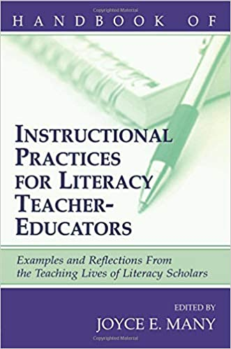 Handbook of Instructional Practices for Literacy Teacher-educators Examples and Reflections From the Teaching Lives of Literacy Scholars