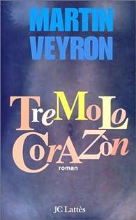 Tremolo Corazón par Martin Veyron