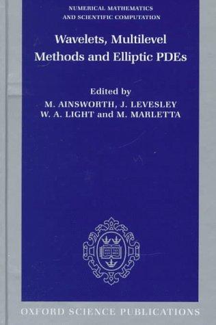 Wavelets, Multilevel Methods and Elliptic PDE's (Numerical Mathematics and Scientific Computation)