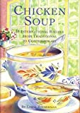 Chicken Soup: 38 International Recipes from Traditional to Contemporary