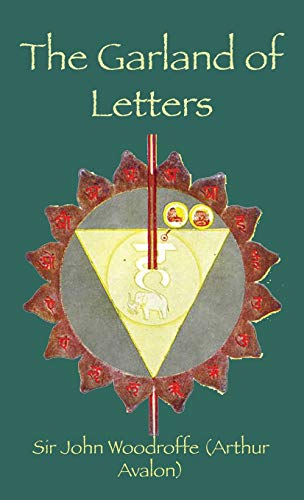 Book : The Garland of Letters STUDIES IN THE MANTRA-?ASTRA.