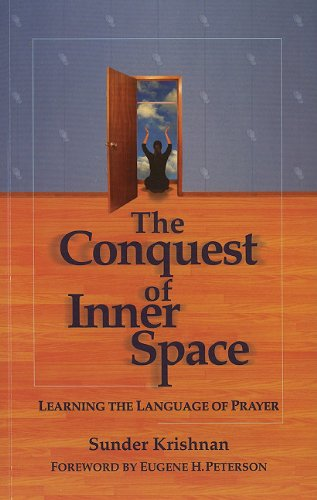 The Conquest of Inner Space: Learning the Language of Prayer by Wingspread