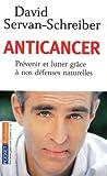Anticancer: Prevenir Et Lutter Grace A Nos Defenses Naturelles (Pocket Evolution) (French Edition)