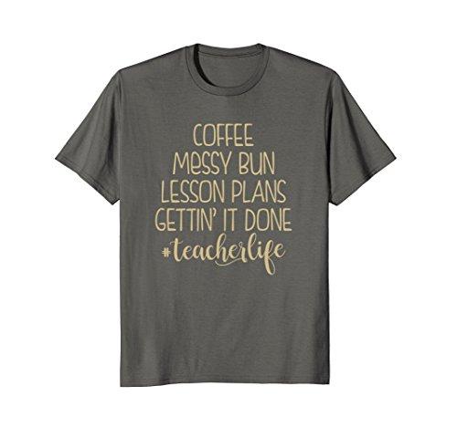Best Price Teacher Life TShirt Messy Bun Lesson Plans Coffee