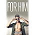For Him (Gay For You Romance)