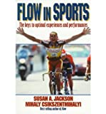 img - for [ [ [ Flow in Sports[ FLOW IN SPORTS ] By Csikszentmihalyi, Mihaly ( Author )May-19-1999 Paperback book / textbook / text book