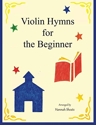Violin Hymns for the Beginner: Easy Hymns for Early Violinists