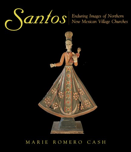 - Santos: Enduring Images of Northern New Mexican Village Churches