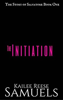 The Initiation (The SOS Series Book 1) by [Samuels, Kailee Reese]