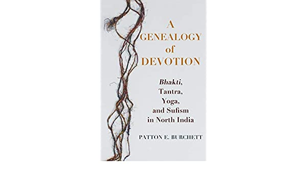 Amazon.com: A Genealogy of Devotion: Bhakti, Tantra, Yoga ...