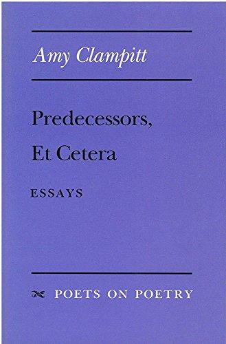 Predecessors, Et Cetera: Essays (Poets On Poetry)
