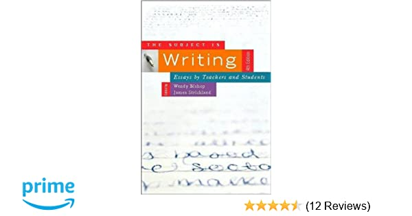 amazoncom the subject is writing fourth edition essays by  the subject is writing fourth edition essays by teachers and students th  edition