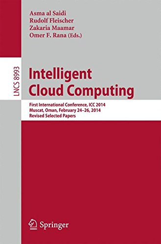 Intelligent Cloud Computing: First International Conference, ICC 2014, Muscat, Oman, February 24-26, 2014, Revised Selec