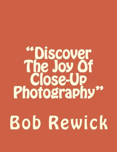 Discover The Joy Of Close-Up Photography pdf