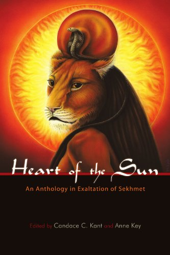 Heart Of The Sun: An Anthology In Exaltation Of Sekhmet