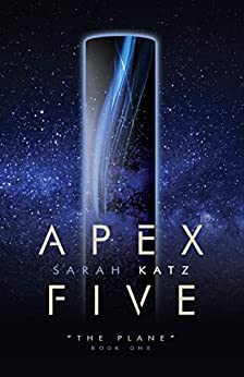 Apex Five (The Plane Book 1) by [Katz, Sarah]