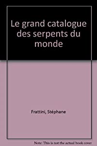 "Afficher ""Le grand catalogue des serpents du monde"""
