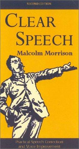 Clear Speech: Practical Speech Correction and Voice Improvement