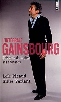 L'intégrale Gainsbourg : L'histoire de toutes ses chansons par Picaud