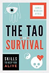 Tao of Survival: Skills to Keep You Alive