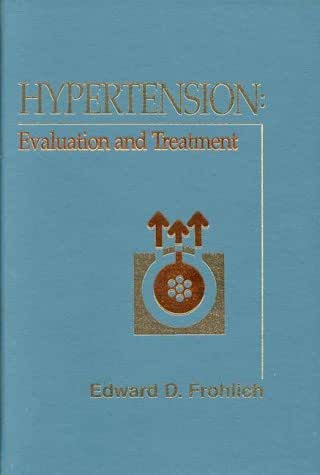 Hypertension: Evaluation and Treatment