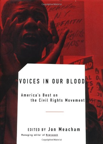 Voices in Our Blood: America's Best on the Civil Rights Movement Text fb2 ebook