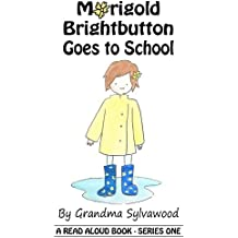 Marigold Brightbutton Goes to School (A Read Aloud Story Series One Book 1)