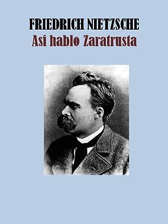 ASI HABLO ZARATRUSTA eBook: NIETZSCHE, FRIEDRICH: Amazon.es: Tienda Kindle