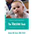 The Vaccine Book: Making the Right Decision for Your Child (Sears Parenting Library)
