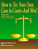 How to Try Your Own Case in Court - and Win, Mel R. Recana and Wanda S. Parrott, 1880090317