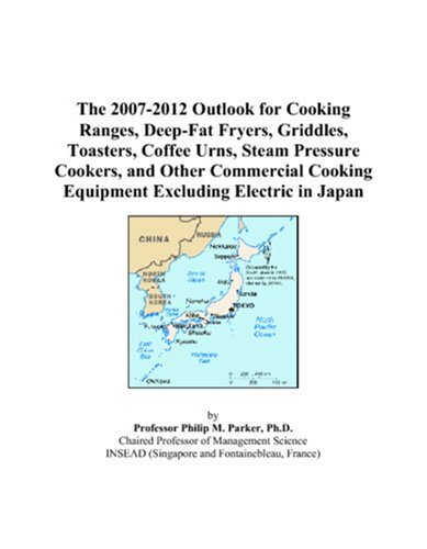 The 2007-2012 Outlook for Cooking Ranges, Deep-Fat Fryers, Griddles, Toasters, Coffee Urns, Steam Pressure Cookers, and Other Commercial Cooking Equipment Excluding Electric in Japan