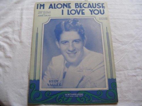 IM ALONE BECAUSE I LOVE YOU RUDY VALLEE 1930 SHEET MUS FOLDER 398 SHEET ()