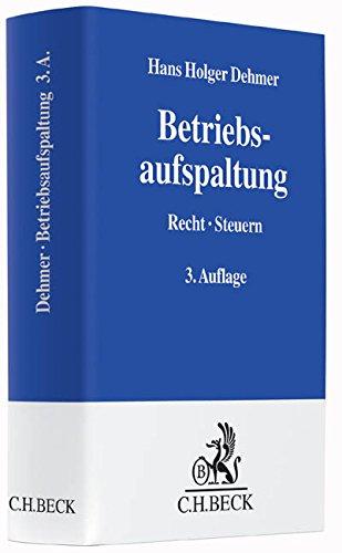 Betriebsaufspaltung: Recht, Steuern, Bilanzierung Gebundenes Buch – 29. Dezember 2014 Hans Holger Dehmer C.H.Beck 340666105X Handels- und Wirtschaftsrecht