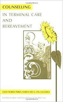 Book Counselling in Terminal Care and Bereavement (Communication and Counselling in Health Care) by Parkes, Colin Murray, Relf, Marilyn, Couldrick, Ann (1996)