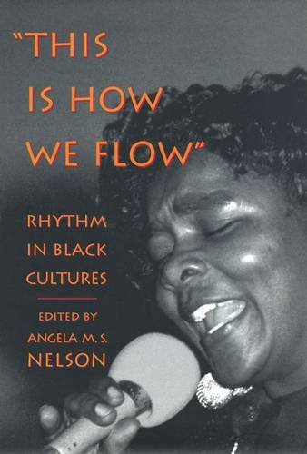 This Is How We Flow: Rhythm and Sensibility in Black Cultures