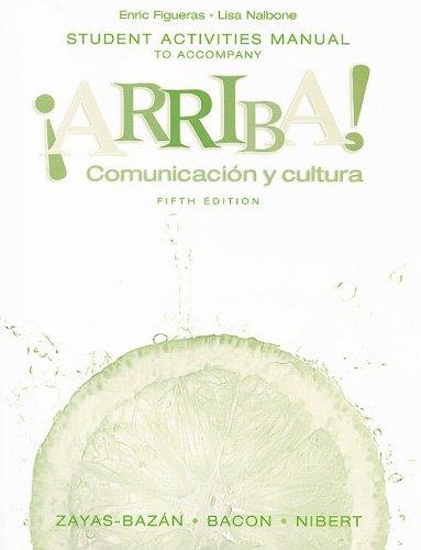 Student Activities Manual to accompany Arriba! Comunicacin y cultura (Fifth  edition)