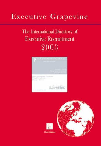 The International Directory of Executive Recruitment Consultants 2003