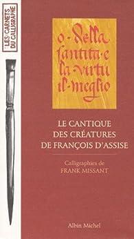 Le Cantique des créatures de François d'Assise par Frank Missant