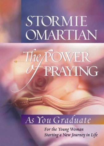 The Power of Praying®--Graduate Edition: For the Young Woman Starting a New Journey in Life
