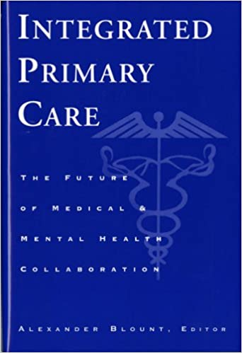 Integrated Primary Care The Future Of Medical And Mental Health