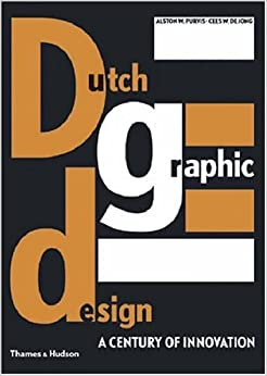 Dutch Graphic Design: A Century of Innovation