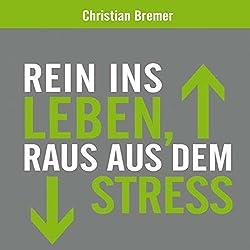 Rein ins Leben, raus aus dem Stress