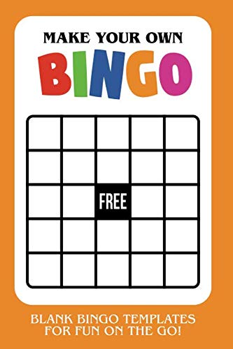 Make Your Own Bingo: Blank Bingo Templates For Fun On The Go - Orange
