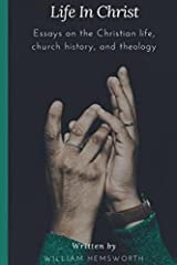 Life in Christ: Essays on the Christian Life, Church History, and Theology Paperback