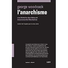L'anarchisme: Une histoire des idées et mouvements libertaires (French Edition)