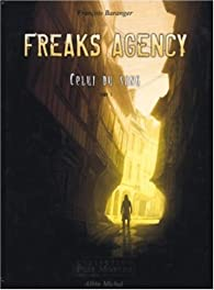 Freaks Agency : Celui du sang, tome 1 par François Baranger